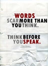 a page with text that reads: words scar more than you think. think beoreyou speak